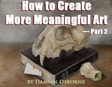 How to Create More Meaningful Art — Part 2