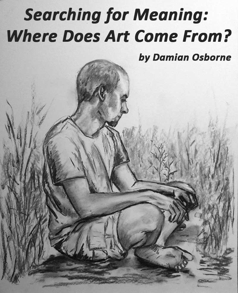 Searching for Meaning: Where Does Art Come From?
