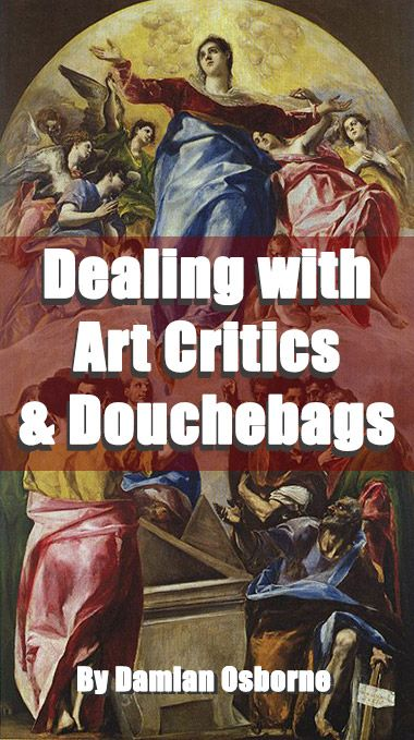 Dealing with Criticism as an Artist (and Slapping Idiots)