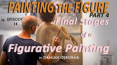 Final Stages of a Figurative Painting – Painting the Figure – Part 4