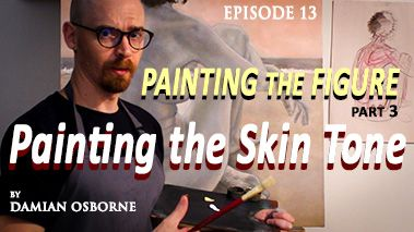 Painting the Skin Tone – Painting the Figure – Part 3