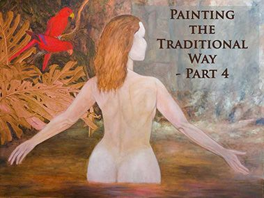 Painting the Traditional Way – Part 4 – The Background