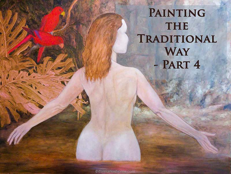 Painting the Traditional Way, part 4, paint the background in oils, woman in tropical pool, Damian Osborne